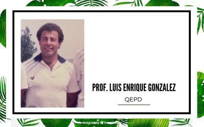 QEPD | PROFESOR LUIS ENRIQUE GONZÁLEZ